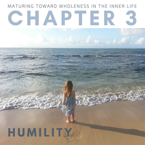 Maturing toward Wholeness in the Inner life Chapter 3 Humility George Miley