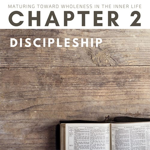 Maturing toward Wholeness in the Inner life Chapter 2 Discipleship George Miley